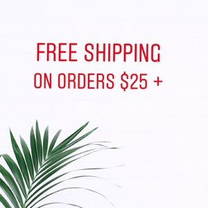 FREE SHIPPING ON ORDERS $25 +